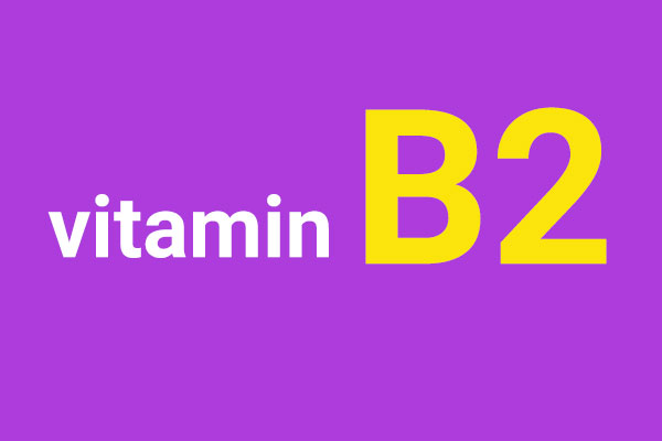 خواص ویتامین B2 یا ریبوفلاوین چیست؟